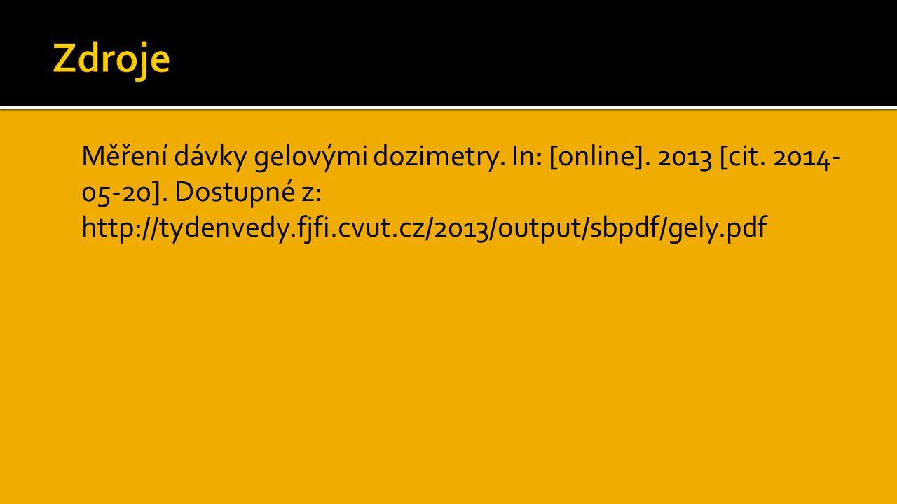 Zdroje Měření dávky gelovými dozimetry. In: [online].